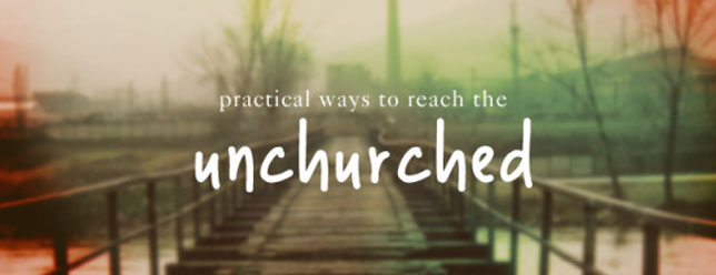 10 Ideas for Your Services that Will Help You Attract the Unchurched